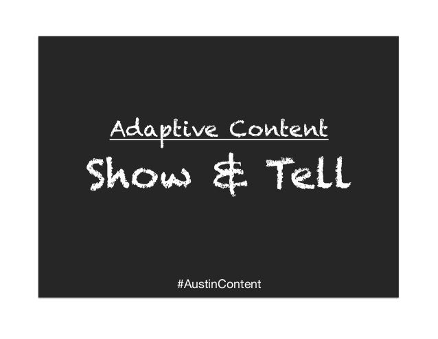 Adaptive Content Show & Tell - Austin Content
