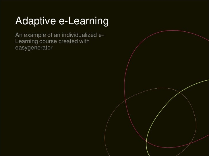 Adaptive e-LearningAn example of an individualized e-Learning course created witheasygenerator