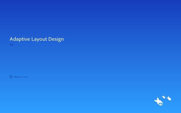 Adaptive Layout DesignV1A   FEBRUARY 11, 2010