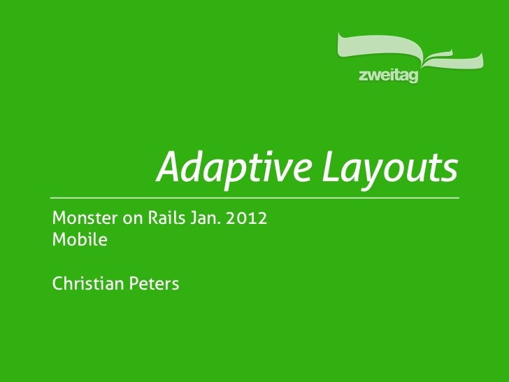 Adaptive LayoutsMonster on Rails Jan. 2012MobileChristian Peters