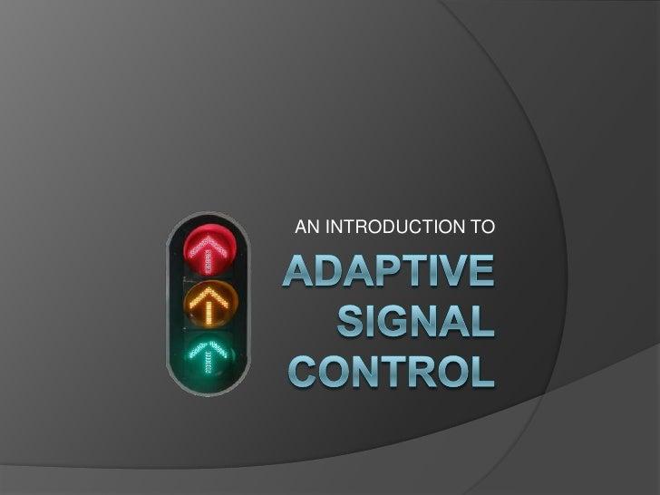 Adaptive Signals 101