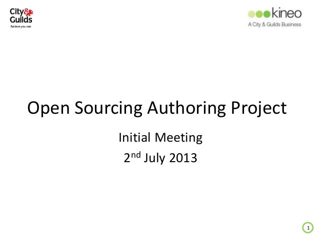 Open Sourcing Authoring Project Initial Meeting 2nd July 2013 1