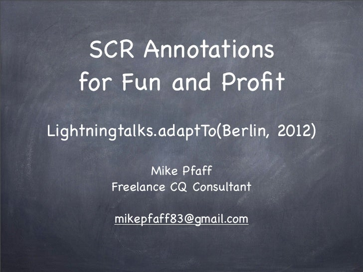 SCR Annotations for Fun and Profit