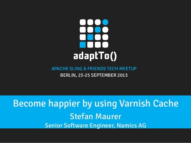 Become Happier by using Varnish Cache