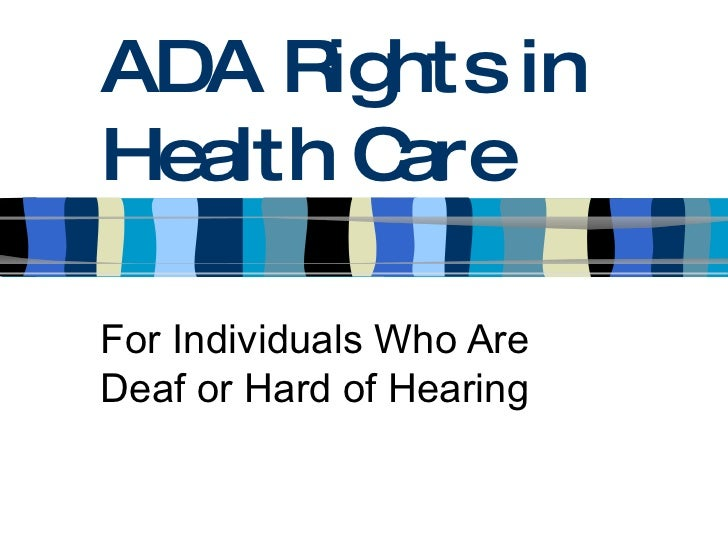 ADA Rights in Health Care For Individuals Who Are Deaf or Hard of Hearing