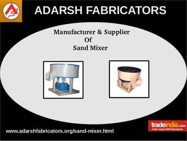 Core Sand Mixer Manufacturer, Supplier, ADARSH FABRICATORS, Faridabad