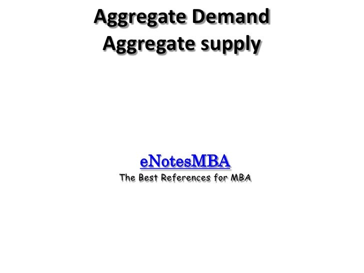 Aggregate Demand Aggregate supply      eNotesMBA  The Best References for MBA