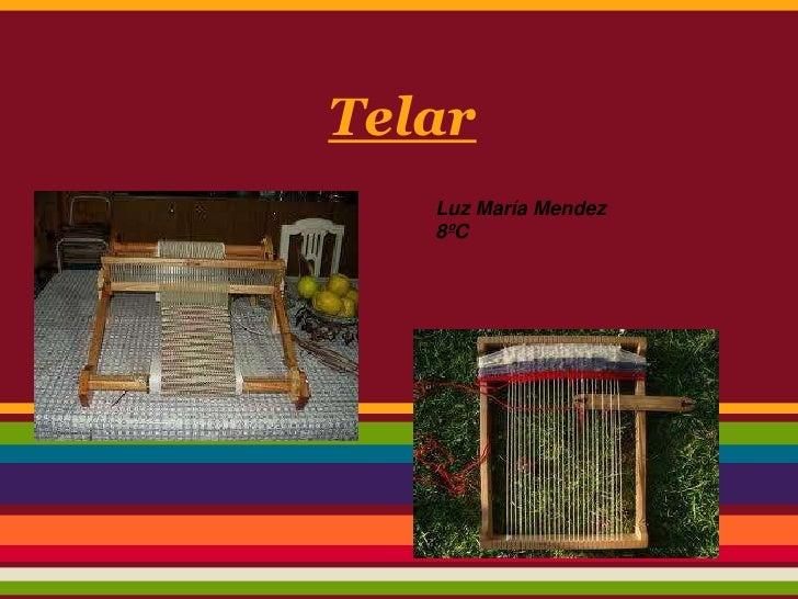 Telar   Luz María Mendez   8ºC