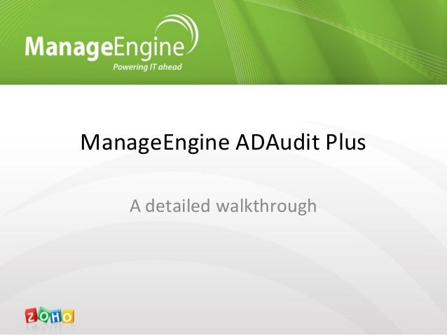 ManageEngine ADAudit Plus    A detailed walkthrough
