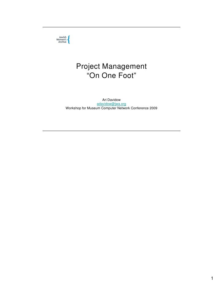 "Project Management         ""On One Foot""                        Ari Davidow                   adavidow@jwa.org Workshop fo..."