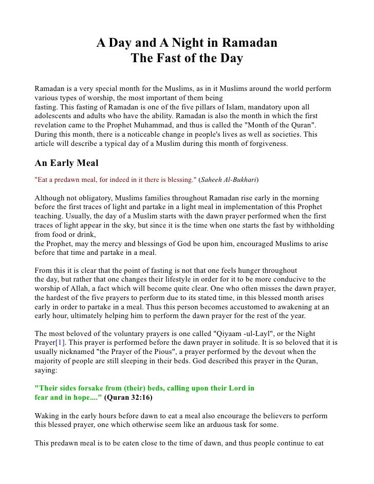 A Day and A Night in Ramadan                          The Fast of the DayRamadan is a very special month for the Muslims, ...