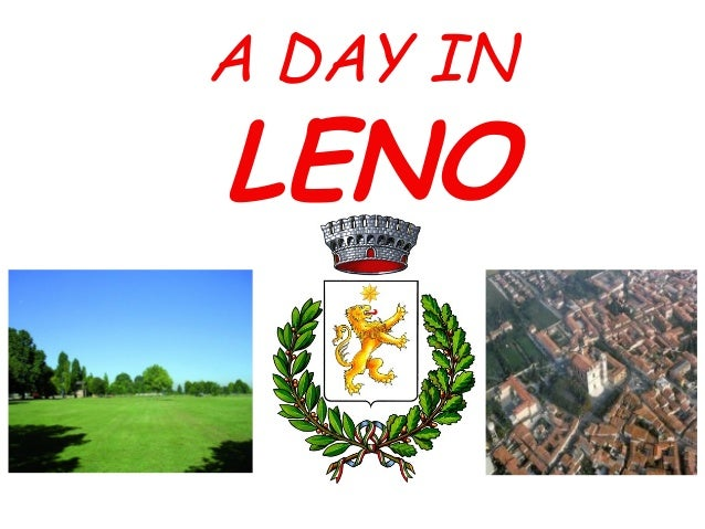 A DAY IN LENO