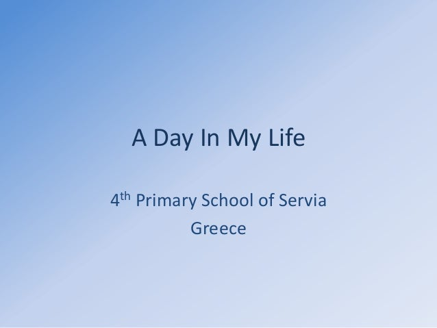 A Day In My Life 4th Primary School of Servia Greece