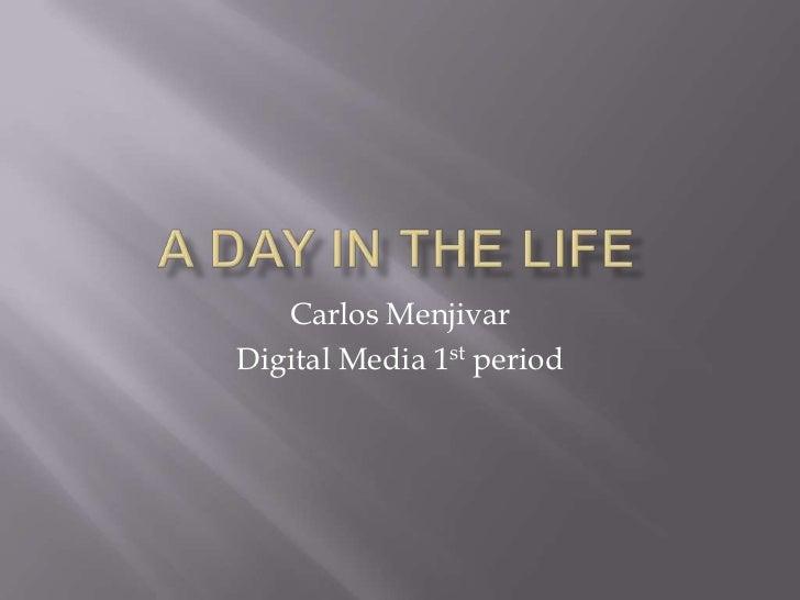 Carlos MenjivarDigital Media 1st period