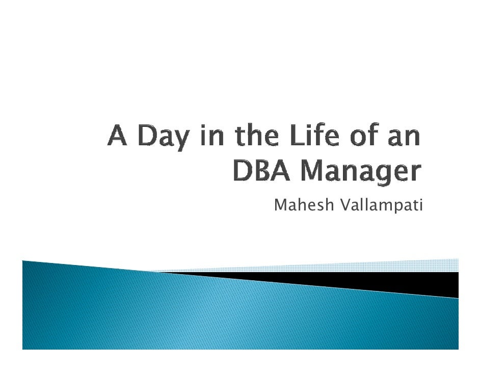 A Day In The Life Of A DBA Manager