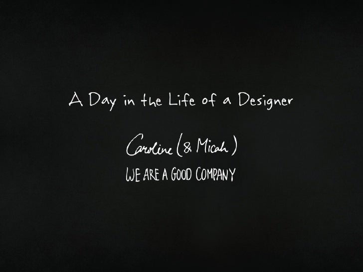 A Day in the Life of a Designer