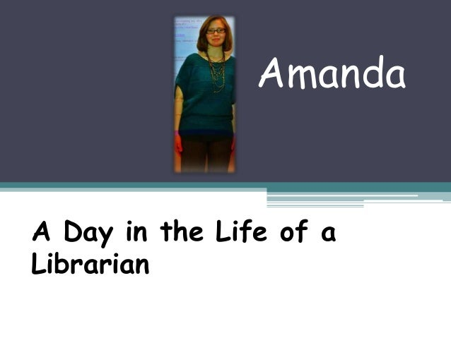 AmandaA Day in the Life of aLibrarian