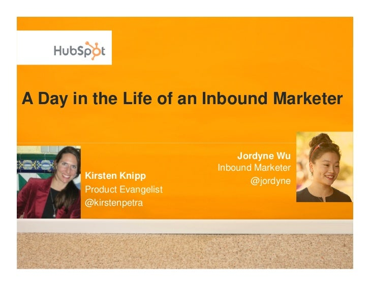 A Day in the Life of an Inbound Marketer                                   Jordyne Wu                             Inbound ...