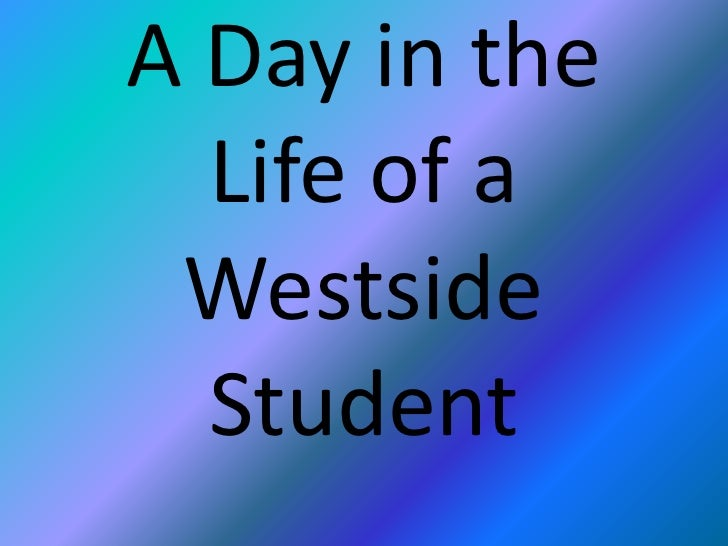 A Day in the Life of a Westside Student