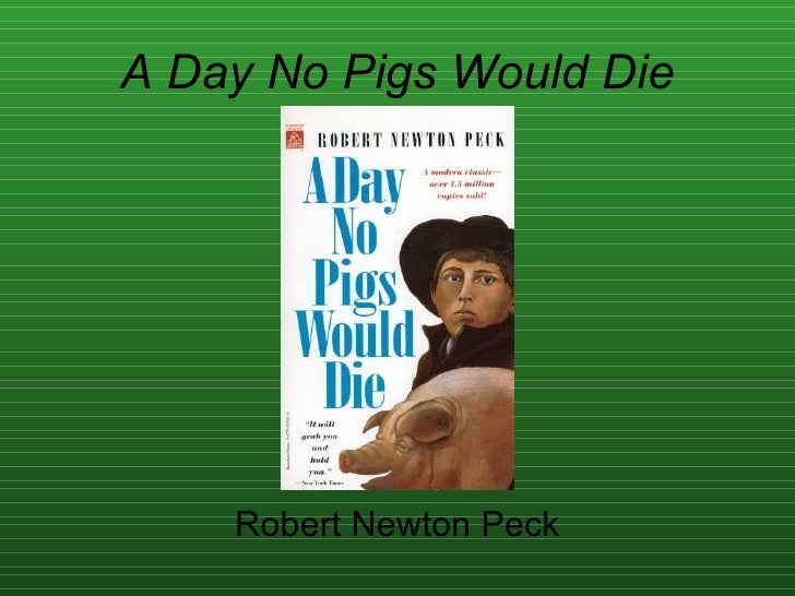 a literary analysis of a day no pigs would die A day no pigs would die this study guide provides easy-to-use, reproducible lessons on literary terms, comprehension and analysis, critical thinking.