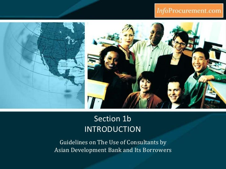 Introduction to Guidelines on The Use of Consultants by Asian Development Bank and Its Borrowers - Part#2