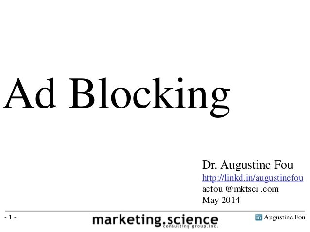 Augustine Fou- 1 - Ad Blocking Dr. Augustine Fou http://linkd.in/augustinefou acfou @mktsci .com May 2014