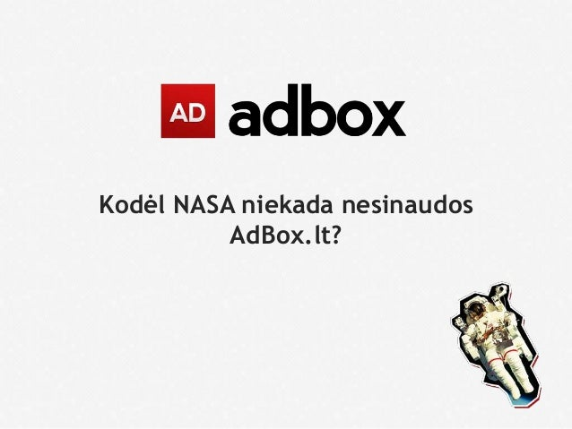 Kodėl NASA niekada nesinaudosAdBox.lt?