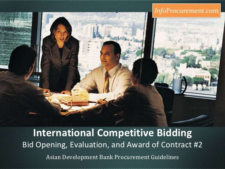 International Competitive BiddingBid Opening, Evaluation, and Award of Contract #2<br />Asian Development Bank Procurement...