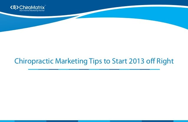 Chiropractic Marketing Tips to Start 2013 off Right