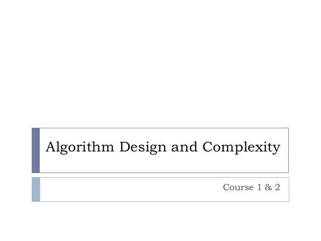 Algorithm Design and Complexity Course 1 & 2