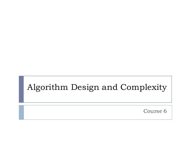 Algorithm Design and Complexity Course 6