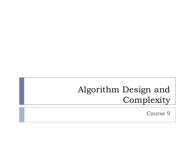 Algorithm Design and Complexity Course 9