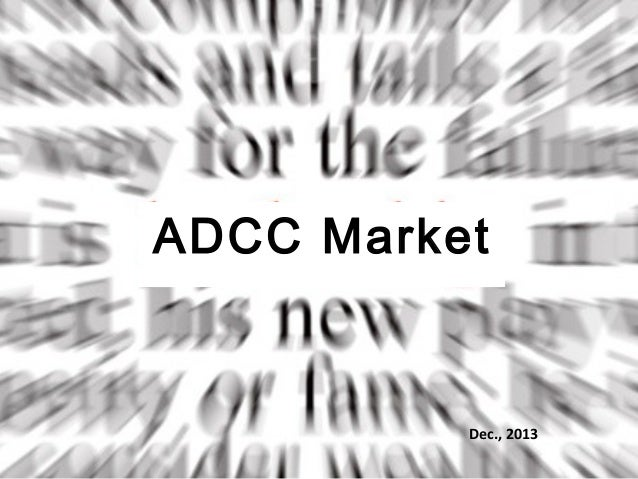 ADCC 2014 2017 market report_201312