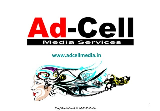 1 Confidential and © Ad-Cell Media.Confidential and © Ad-Cell Media. www.adcellmedia.in