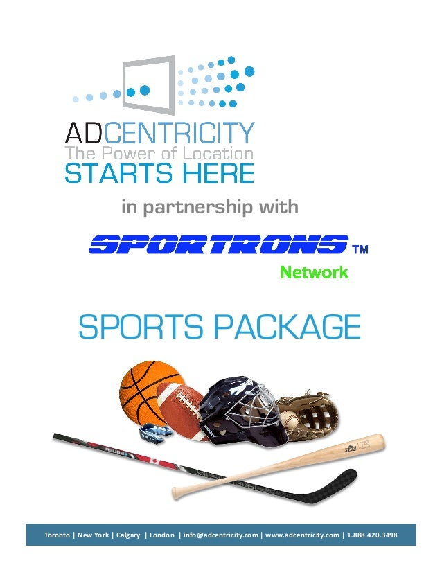 in partnership with         SPORTS PACKAGEToronto NewYork Calgary London info@adcentricity.com www.adcentrici...