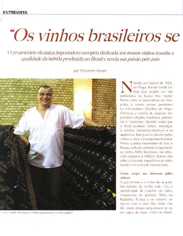 """""""0s vinhos brasileiros se O proprietário da única importadora européia dedicada aos nossos vinhos ressalta a qualidade da ..."""