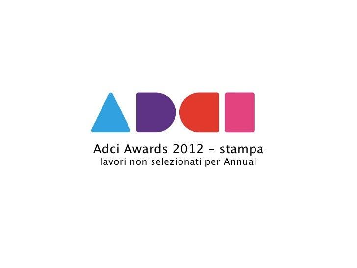 """Adci Award 2012 """"stampa"""" non selezionati i parte"""