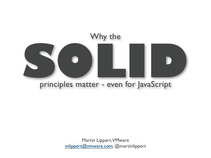 Why SOLID matters - even for JavaScript