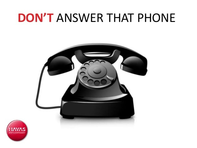 DON'T ANSWER THAT PHONE