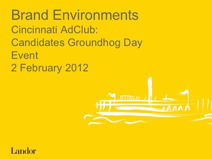 Brand Environments Cincinnati AdClub: Candidates Groundhog Day Event 2 February 2012