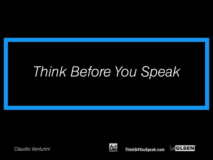 Think Before You Speak     Claudio Venturini