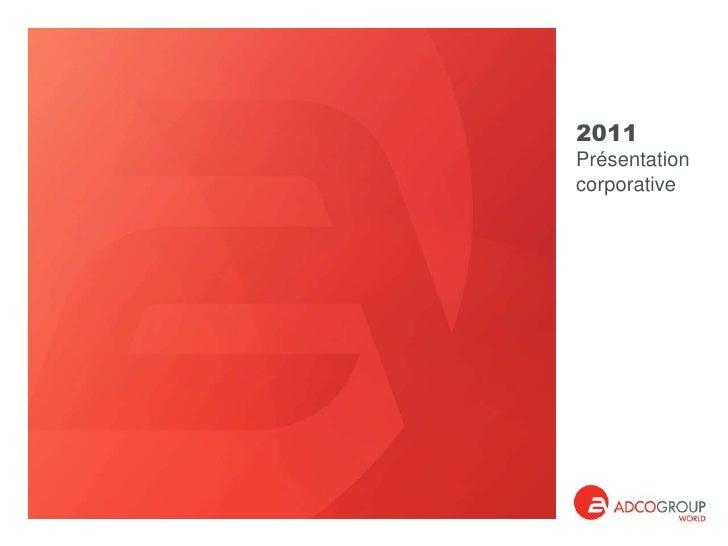 2011<br />Présentation corporative<br />