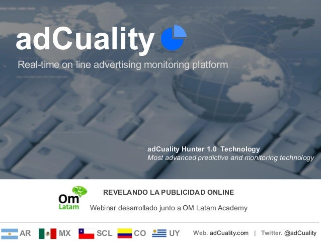 adCuality Real-time on line advertising monitoring platform  adCuality Hunter 1.0 Technology Most advanced predictive and ...