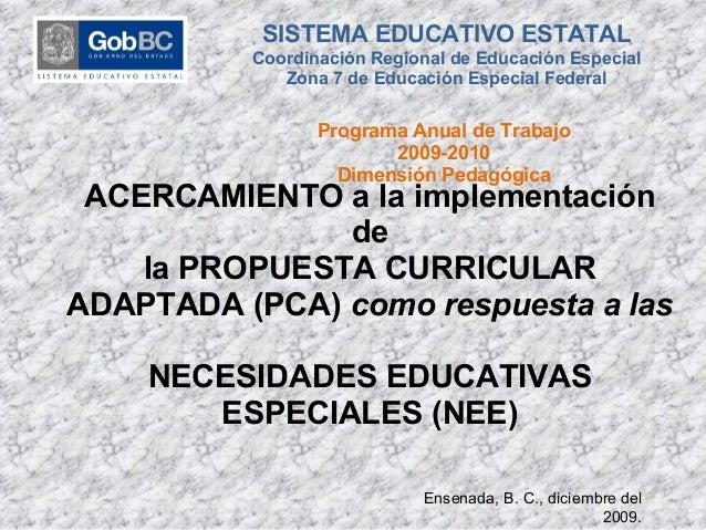 ACERCAMIENTO a la implementación de la PROPUESTA CURRICULAR ADAPTADA (PCA) como respuesta a las NECESIDADES EDUCATIVAS ESP...