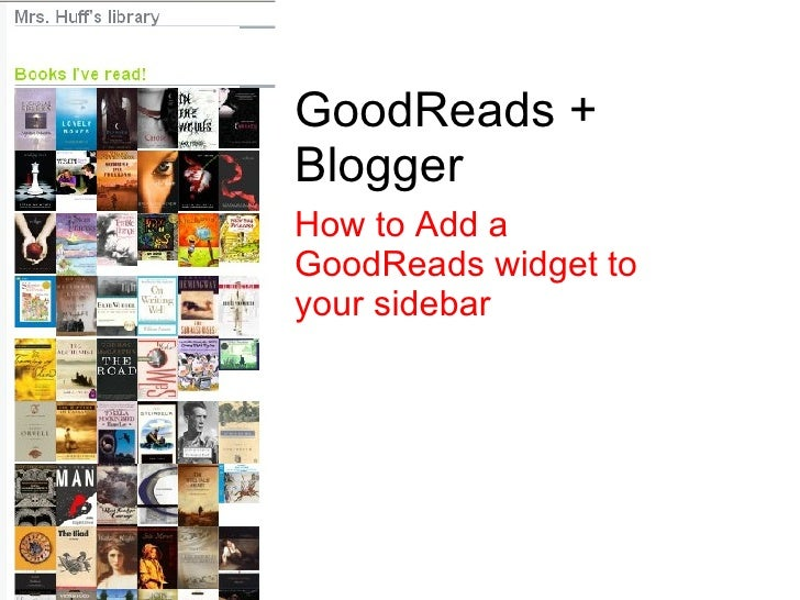 GoodReads + Blogger How to Add a GoodReads widget to your sidebar