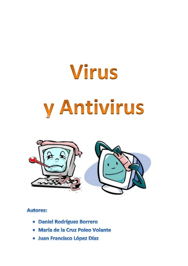 Índice: INTRODUCCION CAPITULO 1: DEFINICION DE VIRUS 1. DEFINICION DE VIRUS 1.1. Virus benigno 1.2. Virus maligno 1.3. Vir...