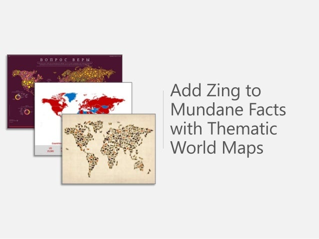 Sample Use of Add Zing Mundane Facts Thematic World Maps