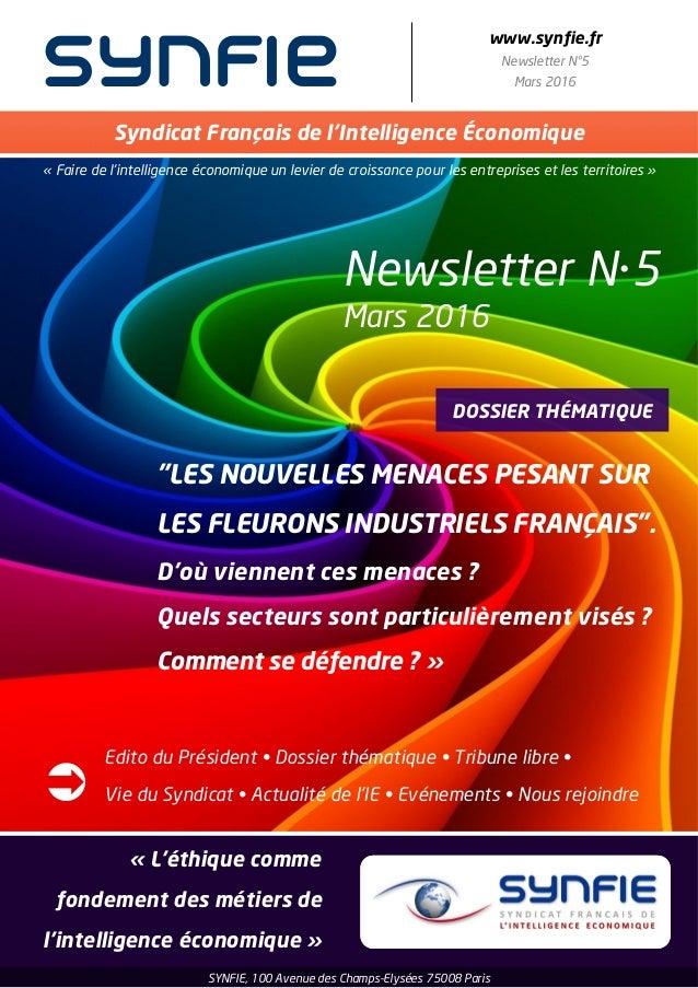 synfie www.synfie.fr Newsletter N°5 Mars 2016 Syndicat Français de l'Intelligence Économique « Faire de l'intelligence éco...