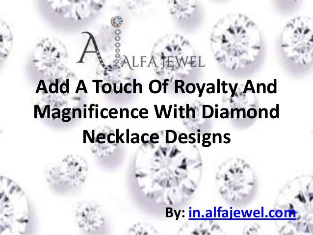 Add a touch of royalty and magnificence with diamond necklace designs.ppt