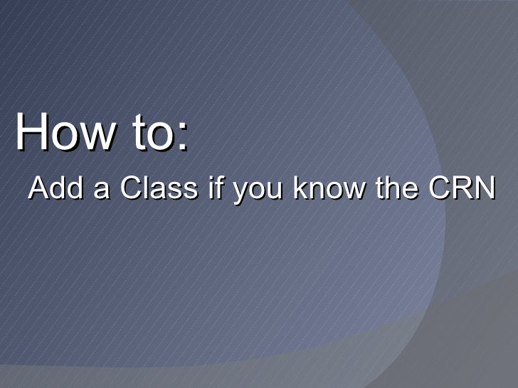 How to: Add a Class if you know the CRN